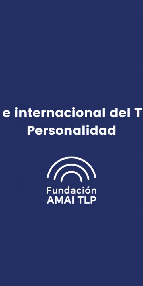 Actualidad nacional e internacional del Trastorno Límite de la Personalidad