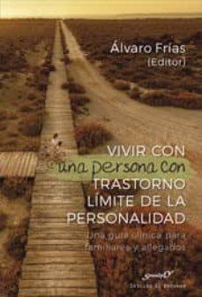 Libro: Vivir con una persona con Trastorno Límite de la personalidad. Una guía clínica para familiares y allegados